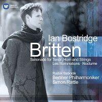 Ian Bostridge, Sir Simon Rattle, Berliner Philharmoniker – Britten: Serenade for Tenor, Horn & Strings - Les Illuminations - Nocturne