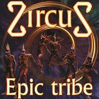 ZircuS – Epic Tribe