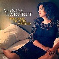 Mandy Barnett – The End Of The World