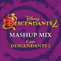 "Cast - Descendants 2 – Descendants 2 - Mashup Mix [From ""Descendants 2""]"