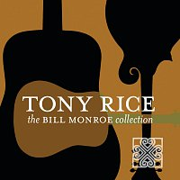 Tony Rice – The Bill Monroe Collection