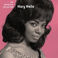 Mary Wells – The Definitive Collection