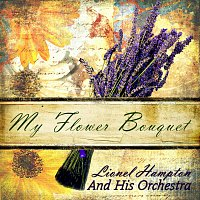 Lionel Hampton And His Orchestra – My Flower Bouquet