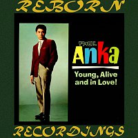 Paul Anka – Young, Alive and In Love (HD Remastered)