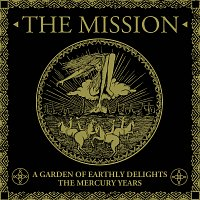 The Mission – A Garden Of Earthly Delights: The Mercury Years