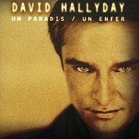 David Hallyday – Un Paradis Un Enfer