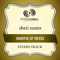 Sheri Easter – Handful Of Weeds