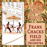 Frank Chacksfield, His Orchestra – Take a Coffee Break