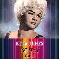 Etta James, Etta James, Harvey Fuqua – No Way Vol. 2