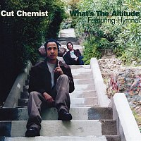 Cut Chemist – What's The Altitude [Featuring Hymnal]