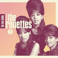 The Ronettes – Be My Baby: The Very Best of The Ronettes