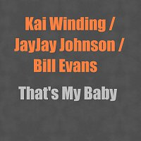 Kai Winding, JayJay Johnson, Bill Evans – That's My Baby