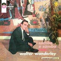 Walter Wanderley – O Samba É Samba Com Walter Wanderley