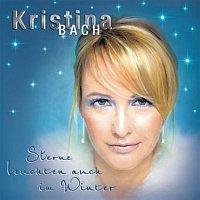 Kristina Bach – Sterne leuchten auch im Winter
