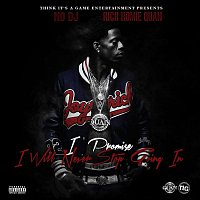 Rich Homie Quan – I Promise I Will Never Stop Going In (Deluxe Edition)