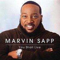 Marvin Sapp – You Shall Live