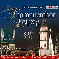 Thomanerchor Leipzig & Hans Joachim Rotzsch – Thomanerchor Leipzig, 800 Jahre