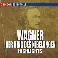 Různí interpreti – Wagner: Der Ring Des Nibelungen Highlights