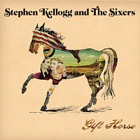 Stephen Kellogg and The Sixers – Gift Horse