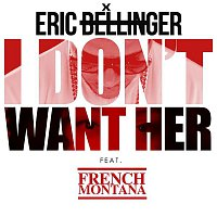 Eric Bellinger – I Don't Want Her Remix (feat. French Montana)