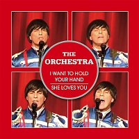 The Orchestra – I Want to Hold Your Hand / She Loves You