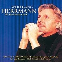 Wolfgang Herrmann – Mit Dem Herzen Sehn