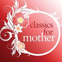 Různí interpreti – Classics For Mother