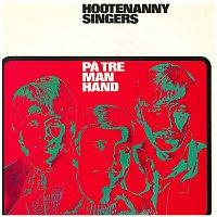 Hootenanny Singers – Pa tre man hand