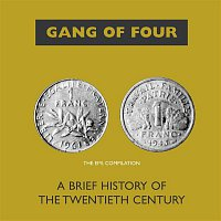 Gang Of Four – A Brief History Of The 20th Century