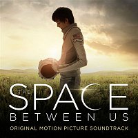 Andrew Lockington – The Space Between Us (Original Motion Picture Score)