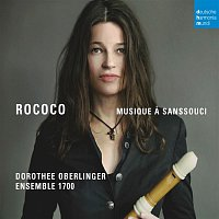 Dorothee Oberlinger, Ernst Gottlieb Baron, Axel Wolf – Rococo - Musique a Sanssouci