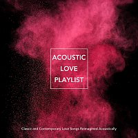 Různí interpreti – Acoustic Love Playlist: Classic and Contemporary Love Songs Reimagined Acoustically