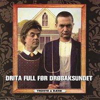 Troste & Baere – Drita full for Drobaksundet