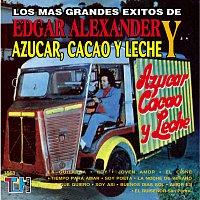 Edgar Alexander, Azúcar, Cacao y Leche – Los Más Grandes Éxitos De Edgar Alexander & Azúcar, Cacao Y Leche