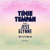 Tinie Tempah – Not Letting Go (feat. Jess Glynne) [Remixes]