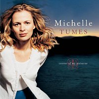 Michelle Tumes – Center Of My Universe