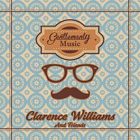 Clarence Williams – Gentlemanly Music