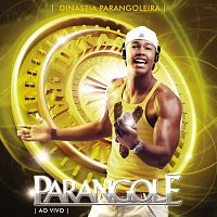 Parangolé – Dinastia Parangoleira - 10 Anos -  Ao Vivo