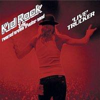 Kid Rock – 'Live' Trucker