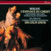 Sir Colin Davis, Dame Janet Baker, Sir Thomas Allen, Eric Tappy, Jules Bastin – Berlioz: L'Enfance du Christ