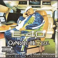 E-40 – Charlie Hustle: Blueprint Of A Self-Made Millionaire
