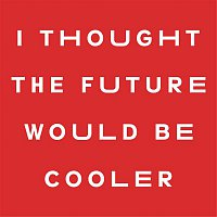 YACHT – I Thought the Future Would Be Cooler
