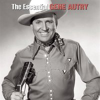 Gene Autry – The Essential Gene Autry