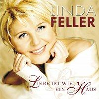 Linda Feller – Liebe ist wie ein Haus