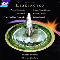 Gordon Fergus-Thompson, Andrew Carwood, Alexander Baillie, Britten Sinfonia – Headington: Piano Concerto; Serenade; The Healing Fountain