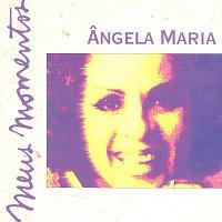 Angela Maria – Meus Momentos: Angela Maria
