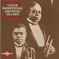 Louis Armstrong, King Oliver – Louis Armstrong And King Oliver