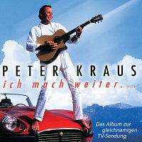 Peter Kraus – Ich mach weiter...