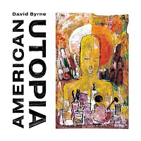David Byrne – American Utopia (Deluxe Edition)