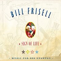 Bill Frisell – Sign Of Life: Music For 858 Quartet